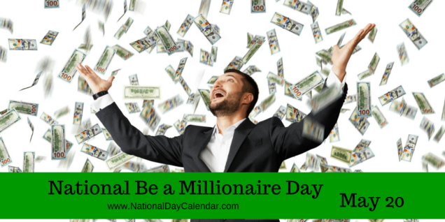 national-be-a-millionaire-day-may-20