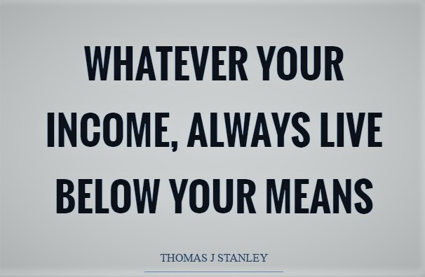 whatever-your-income-always-live-below-your-means-quote-1 (2)